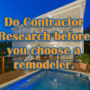 Why doing research on home remodeling companies is important?